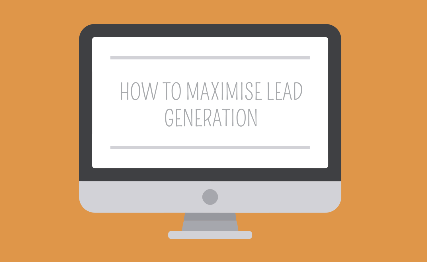 How To Maximise Lead Generation On Your Blog