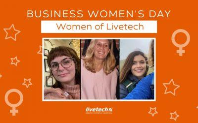 Business Women's Day: Women of Livetech